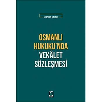 Adalet Yayýnevi Osmanlý Hukuku'nda Vekalet Sözleþmesi Yusuf Kýlýç