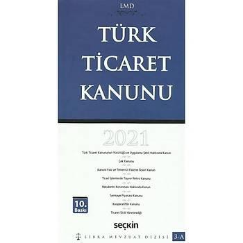 Seçkin Yayýnlarý    Türk Ticaret Kanunu 2021 Mutlu Dinç Çilem Bahadýr