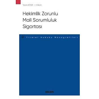 Seçkin Yayýnlarý Hekimlik Zorunlu Mali Sorumluluk Sigortasý Sigorta Hukuku Monografileri Yasin Köse