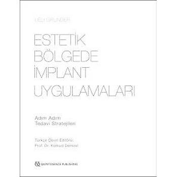 Güneþ Kitabevi   Estetik bölgede implant uygulamalarý-Adým adým tedavi stratejileri