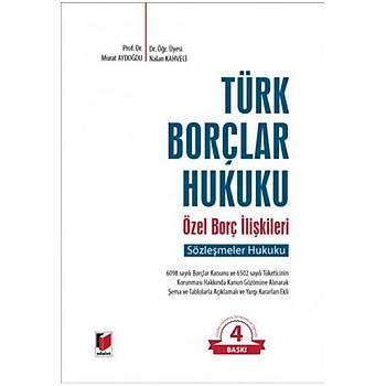 Adalet Yayýnevi Türk Borçlar Hukuku Özel Borç Ýliþkileri (Sözleþmeler Hukuku) Murat Aydoðdu, Nalan Kahveci