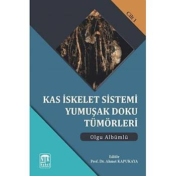 Çukurova Nobel Týp Kitabevi   Kas Ýskelet Sistemi Yumuþak Doku Tümörleri Olgu Albümlü Cilt 1 Prof.Dr. Ahmet KAPUKAYA