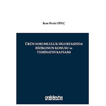 On Ýki Levha Ürün Sorumluluk Sigortasýnda Rizikonun Konusu ve Teminatýn Kapsamý - Ýnan Deniz Dinç