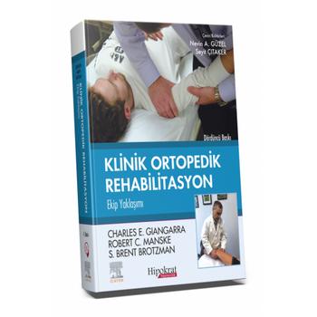 Hipokrat Kitabevi   Klinik Ortopedik Rehabilitasyon Ekip Yaklaþýmý Nevin Atalay Güzel, Seyit Çýtaker