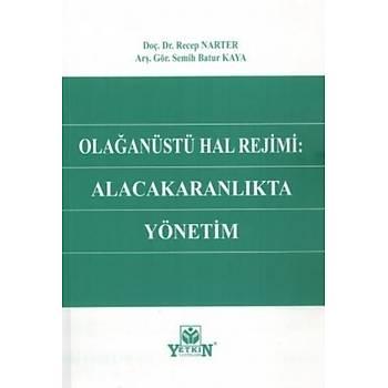 Olaðanüstü Hal Rejimi Alacakaranlýkta Yönetim Recep Narter, Semih Batur Kaya Yetkin Yayýnevi