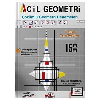 Acil Yayýnlarý TYT AYT Acil Geometri 15 Çözümlü Denemeleri Mehmet Karayel, Kenan Kara Acil Yayýnlarý