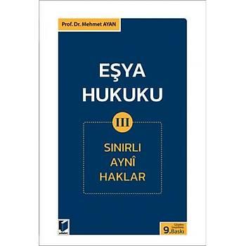 Adalet Yayýnevi Eþya Hukuku III (Sýnýrlý Ayni Haklar) Mehmet Ayan