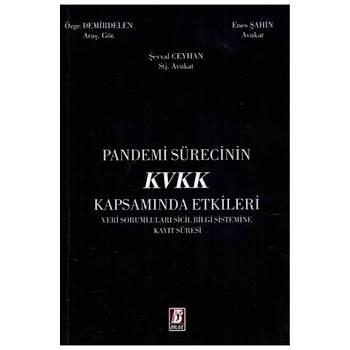 Bilge Yayýnevi  Pandemi Sürecinin KVKK Kapsamýnda Etkileri Enes Þahin, Özge Demirdelen