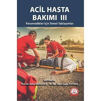 Acil Hasta Bakýmý III Paramedikler Ýçin Temel Yaklaþýmlar Sema Kuðuoðlu, Çaðla Yiðitbaþ Ankara Nobel Týp Kitabevi