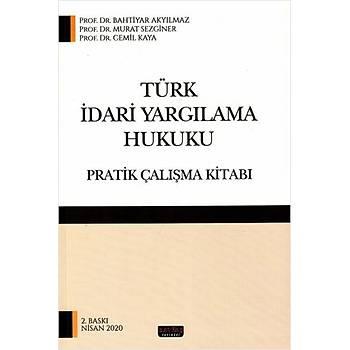Savaþ Yayýnevi Türk Ýdari Yargýlama Hukuku Pratik Çalýþma Kitabý Bahtiyar Akyýlmaz, Murat Sezginer, Cemil Kaya