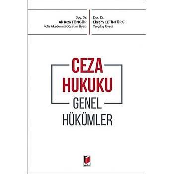 Adalet Yayýnevi    Ceza Hukuku Genel Hükümler Ali Rýza Töngür, Ekrem Çetintürk
