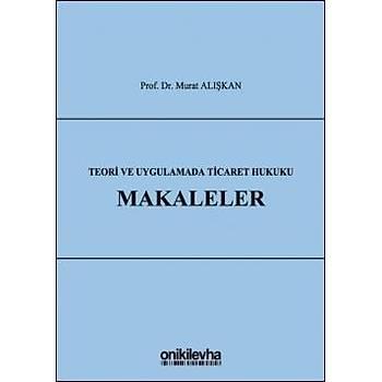 On Ýki Levha Yayýnlarý  Teori ve Uygulamada Ticaret Hukuku Makaleler Murat Alýþkan