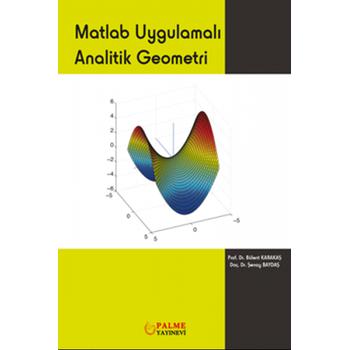Palme Yayýnevi   Matlab Uygulamalý Analitik Geometri Bülent Karakaþ, Þenay Baydaþ
