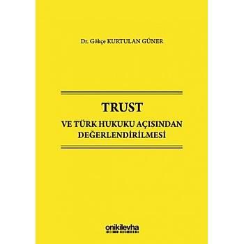 On Ýki Levha Yayýnlarý   Trust ve Türk Hukuku Açýsýndan Deðerlendirilmesi Gökçe Kurtulan Güner