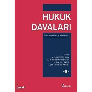 Seçkin Yayýnlarý  Hukuk Davalarý - 5 Ýcra Mahkemelerinin Görevlerine Giren Davalar Mesut Akelma, Efrail Aydemir, Ahmet Cemal Ruhi