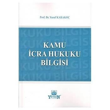 Kamu Ýcra Hukuku Bilgisi Yusuf Karakoç Yetkin Yayýnevi