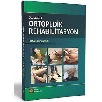 Ýstanbul Medikal  Olgularla Ortopedik Rehabilitasyon Derya Çelik