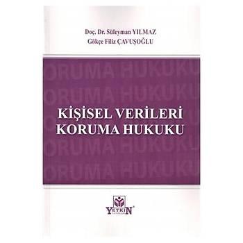 Kiþisel Verileri Koruma Hukuku Süleyman Yýlmaz, Gökçe Filiz Çavuþoðlu Yetkin Yayýnevi