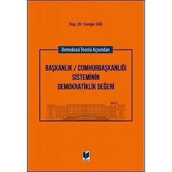 Adalet Yayýnevi  Demokrasi Teorisi Açýsýndan Baþkanlýk / Cumhurbaþkanlýðý Sisteminin Demokratiklik Deðeri