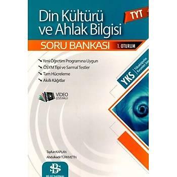Bilgi Sarmal Yayýnlarý   Bilgi Sarmal TYT Din Kültürü ve Ahlak Bilgisi Soru Bankasý Tayfun Kaplan, Abdulkadir Türkmetin
