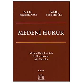 Legal Yayýncýlýk Medeni Hukuk Serap Helvacý Serap Helvacý, Fulya Erlüle