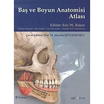 Nobel Týp Baþ ve Boyun Anatomi Atlasý Mustafa Büyükmumcu Nobel Týp Kitabevi