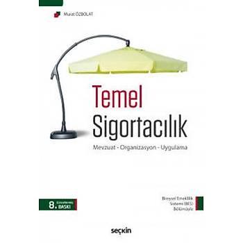 Seçkin Yayýnlarý Temel Sigortacýlýk Murat Özbolat