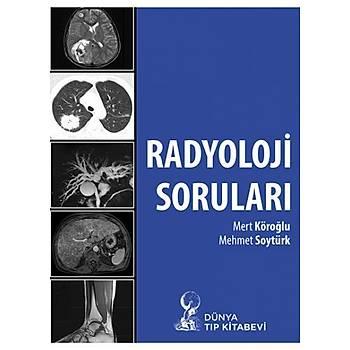 Radyoloji Sorularý Mert Köroðlu, Mehmet Soytürk Dünya Týp Kitabevi