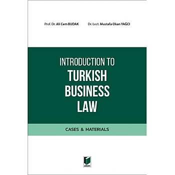 Adalet Yayýnevi  Introduction to Turkish Business Law (Cases&Materials) Ali Cem Budak, Mustafa Okan Yaðcý