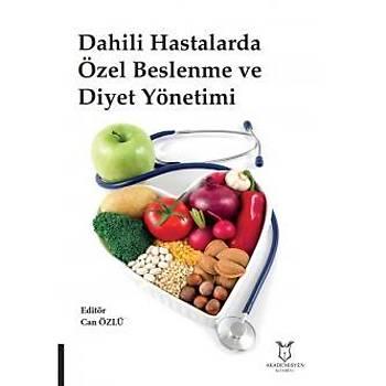 Akademisyen Kitabevi   Dahili Hastalarda Özel Beslenme ve Diyet Yönetimi Can Özlü, Hasan ALPAY