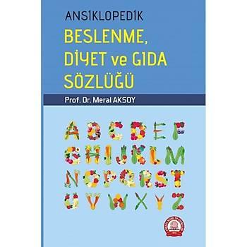 Ansiklopedik Beslenme Diyet ve Gýda Sözlüðü Meral Aksoy