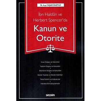 Seçkin Yayýnlarý Ýbn Haldun ve Herbert Spencer'da Kanun ve Otorite Ayþe Yaþar Ümütlü