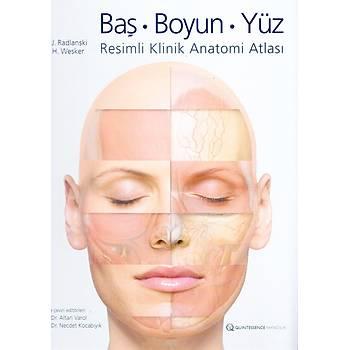 Quintessence Yayýncýlýk  Baþ, Boyun, Yüz - Resimli Klinik Anatomi Atlasý