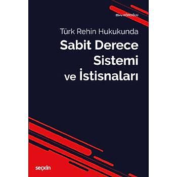 Seçkin Yayýnlarý  Türk Rehin Hukukunda Sabit Derece Sistemi ve Ýstisnalarý Ebru Köroðlu