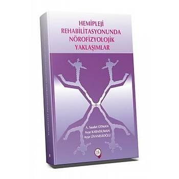 Hipokrat Hemipleji Rehabilitasyonunda Nörofizyolojik Yaklaþýmlar  : Saadet Otman, Ayþe Karaduman, Ayþe Livanelioðlu