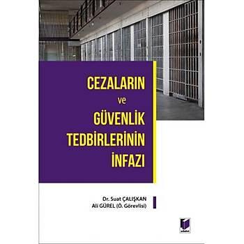 Adalet Yayýnevi   Cezalarýn ve Güvenlik Tedbirlerinin Ýnfazý Suat Çalýþkan, Ali Gürel