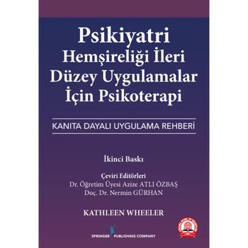 Ankara Nobel Týp Kitabevi  Psikiyatri Hemþireliði Ýleri Düzey Uygulamalar için Psikoterapi Kanýta Dayalý Uygulama Rehberi