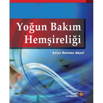 Ýstanbul Týp Kitabevleri   Yoðun Bakým Hemþireliði Asiye Durmaz Akyol