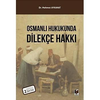 Adalet Yayýnevi Osmanlý Hukukunda Dilekçe Hakký Mehmet Aykanat