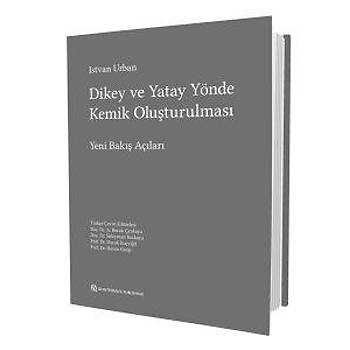 Quintessence Yayýncýlýk Dikey ve Yatay Yönde Kemik Oluþturulmasý-Yeni Bakýþ Açýlarý