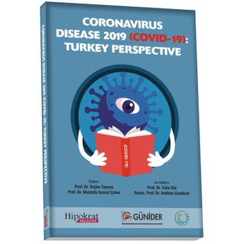 Hipokrat Kitabevi  Coronavirus Disease 2019 (COVID-19): Turkey Perspective Yeþim Taþova, Mustafa Kemal Çelen, Tuba Dal, Aslýhan Candevir