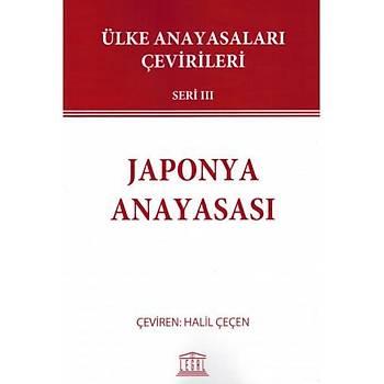 Ülke Anayasalarý Çevirileri Seri III Japonya Anayasasý Halil Çeçen Legal Yayýncýlýk