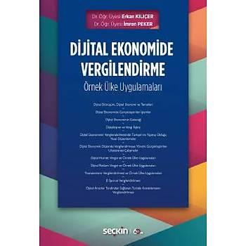 Seçkin Yayýnlarý  Dijital Ekonomide Vergilendirme Örnek Ülke Uygulamalarý Ýmren Peker Kýlýçer, Erkan Kýlýçer