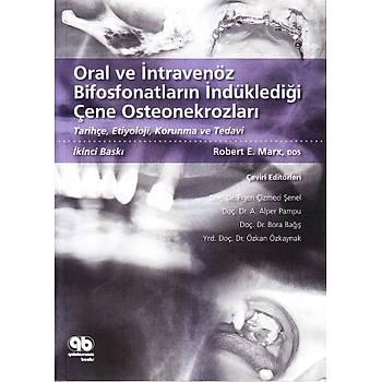 Güneþ Kitabevi  Oral ve Ýntravenöz Bifosfonatlarýn Ýndüklediði Çene Osteonekrozlarý