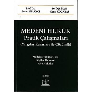 Medeni Hukuk Pratik Çalýþmalarý (Helvacý/Kocabaþ) (Yargýtay Kararlarý ile Çözümlü) Serap Helvacý, Gediz Kocabaþ Legal Yayýncýlýk