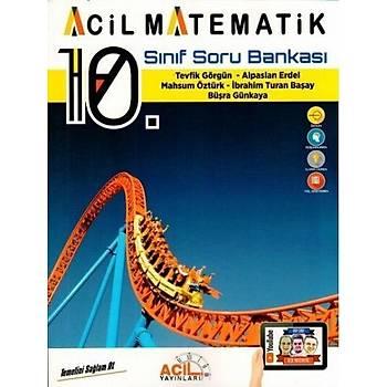 Acil Yayýnlarý Acil Yayýnlarý 10. Sýnýf Acil Matematik Soru Bankasý Tevfik Görgün, Alparslan Erdel