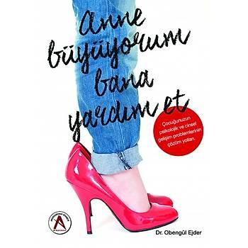 Akademisyen Kitabevi  Anne Büyüyorum Bana Yardým Et Obengül EJDER