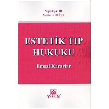 Estetik Týp Hukuku Emsal Kararlar Nejdet Þatýr Yetkin Yayýnevi