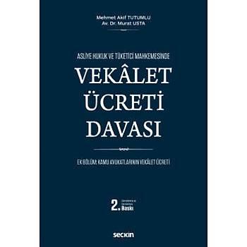 Seçkin Yayýnevi Vekalet Ücreti Davasý Asliye Hukuk ve Tüketici Mahkemesinde Mehmet Akif Tutumlu / Murat Usta