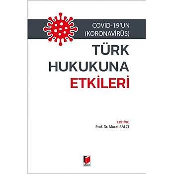 Adalet Yayýnevi Covid-19'un (Koronavirüs) Türk Hukukuna Etkileri Murat Balcý